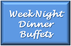 Week Night Buffets